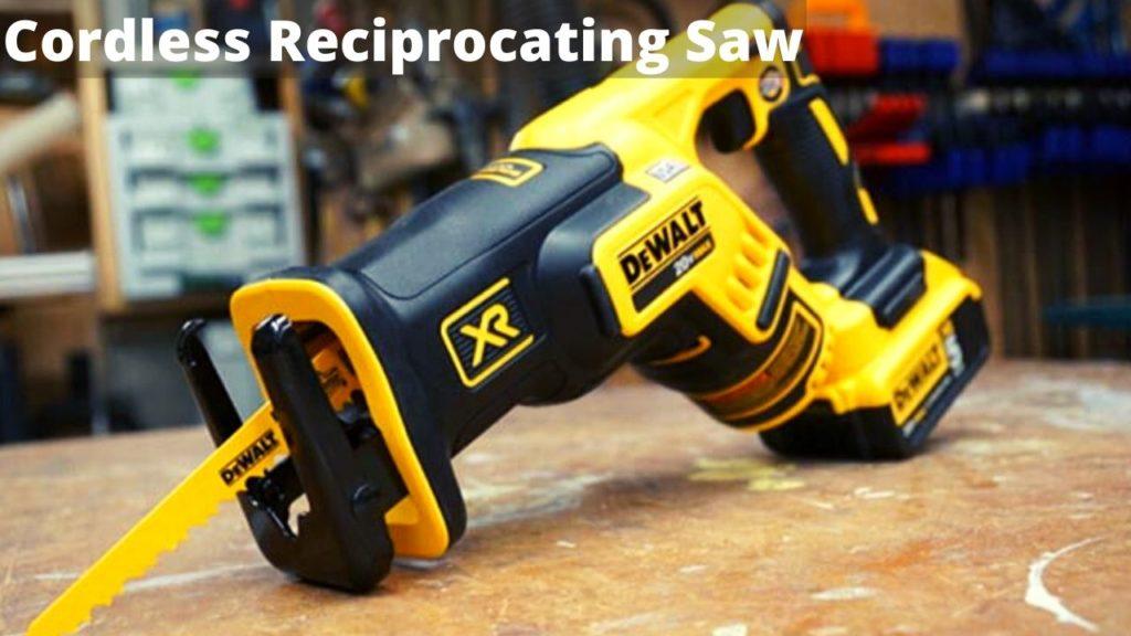 Corded vs cordless Reciprocating Saw