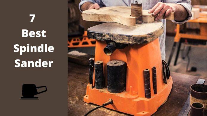 7 Best Spindle Sander